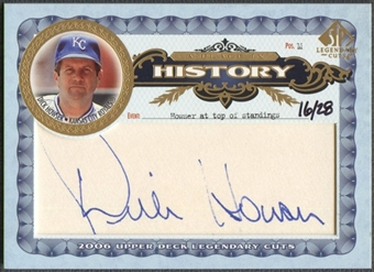 2006 SP Legendary Cuts #DH Dick Howser A Place in History Cut Auto #16/28