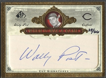 2006 SP Legendary Cuts #WP Wally Post When It Was A Game Cut Auto #29/66
