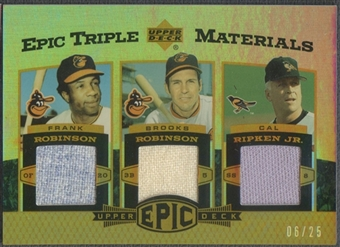 2006 Upper Deck Epic #RRR Frank Robinson, Brooks Robinson, & Cal Ripken Jr. Triple Materials Jersey #06/25