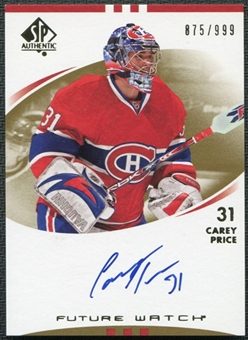 2007/08 Upper Deck SP Authentic Carey Price RC Future Watch Auto # 875/999
