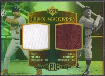 2006 Upper Deck Epic #PH Albert Pujols & Rogers Hornsby Epic Pairings Jersey #34/99