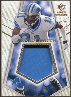 2008 Upper Deck SP Rookie Threads Super Swatch Patch 10 #SSRY Roy Williams WR /10