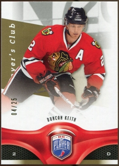 2009/10 Upper Deck Be A Player Player's Club #153 Duncan Keith 4/25
