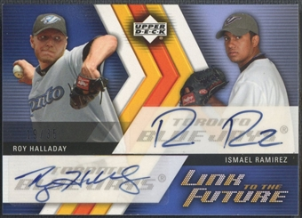 2005 Upper Deck Update #RH Ismael Ramirez & Roy Halladay Link to the Future Dual Auto #19/35