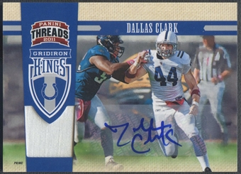 2011 Panini Threads #19 Dallas Clark Gridiron Kings Materials Patch Auto #5/5