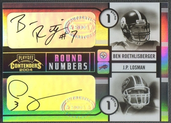 2004 Playoff Contenders #RN2 Ben Roethlisberger & J.P. Losman Round Numbers Rookie Auto #009/100
