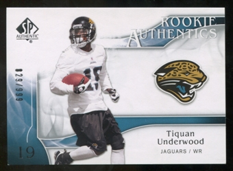 2009 Upper Deck SP Authentic #251 Tiquan Underwood /999