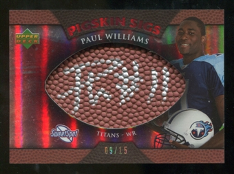2007 Upper Deck Sweet Spot Pigskin Signatures Red #WI Paul Williams /15