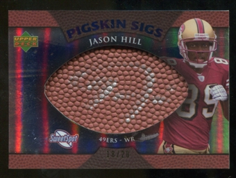 2007 Upper Deck Sweet Spot Pigskin Signatures Blue 20 #HI Jason Hill Autograph /20