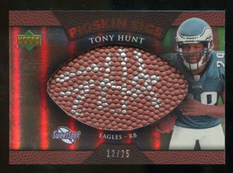 2007 Upper Deck Sweet Spot Pigskin Signatures Bronze #HU Tony Hunt /25