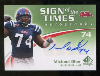 2010 Upper Deck SP Authentic Sign of the Times #MO Michael Oher Autograph