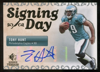 2007 Upper Deck SP Rookie Threads Signing Day Autographs #SDATH Tony Hunt Autograph