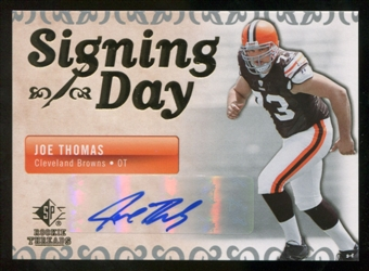 2007 Upper Deck SP Rookie Threads Signing Day Autographs #SDAJT Joe Thomas Autograph