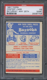 1957 Topps Baseball Contest Card (Saturday, May 25th) PSA 3 (VG) (MK) *7706