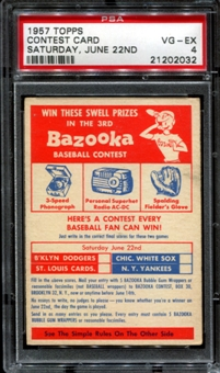 1957 Topps Baseball Contest Card (Saturday, June 22nd) PSA 4 (VG-EX) *2032