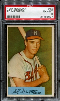 1954 Bowman Baseball #64 Ed Mathews PSA 6 (EX-MT) *3697