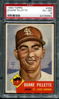 1953 Topps Baseball #269 Duane Pillette PSA 6 (EX-MT) *3982