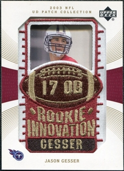 2003 Upper Deck UD Patch Collection Gold Patches #132 Jason Gesser RC /25