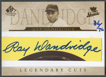 2005 SP Legendary Cuts #RD2 Ray Dandridge Cut Auto #36/76