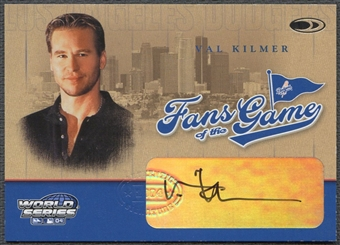2004 Donruss World Series #1 Val Kilmer Fans of the Game Auto