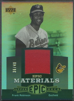 2006 Upper Deck Epic #FR2 Frank Robinson Materials Grey Jersey #36/40
