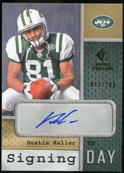 2008 Upper Deck SP Rookie Threads Signing Day #SDDK Dustin Keller Autograph /280