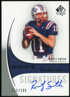 2010 Upper Deck SP Authentic #180 Rusty Smith RC Autograph /599