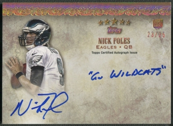 "2012 Topps Five Star #FSFQANF Nick Foles Rookie Quotable ""Go Wildcats"" Auto #23/25"