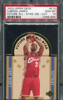 2003/04 Upper Deck SE Die Cut Future All-Stars #E15 LeBron James PSA 10 Gem Mint *1656