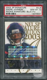2003 SP Signature #AJ Andre Johnson Blue Ink Rookie Auto #085/100 PSA 10 (GEM MT) *0537
