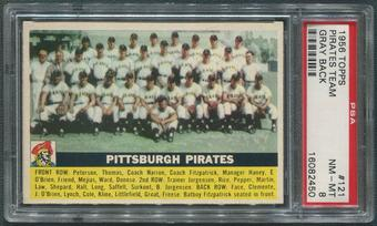1956 Topps Baseball #121 Pittsburgh Pirates Team Gray Back PSA 8 (NM-MT)