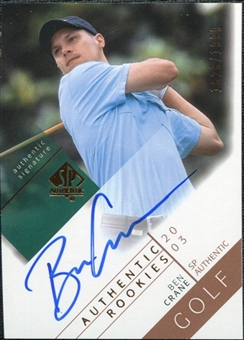 2003 Upper Deck SP Authentic #118 Ben Crane RC Autograph /1999