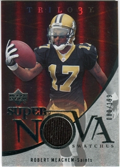 2007 Upper Deck Trilogy Supernova Swatches Silver #RM Robert Meachem /199