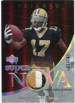 2007 Upper Deck Trilogy Supernova Swatches Patch #RM Robert Meachem /79