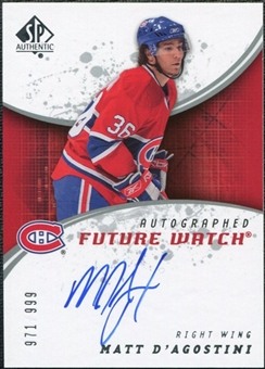 2008/09 Upper Deck SP Authentic #214 Matt D'Agostini RC Autograph /999