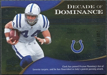 2009 Upper Deck Icons Decade of Dominance Silver #DDDC Dallas Clark /450