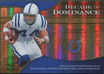 2009 Upper Deck Icons Decade of Dominance Gold #DDDC Dallas Clark /130
