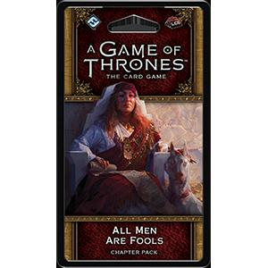 Game of Thrones LCG 2nd Edition: All Men Are Fools Chapter Pack (FFG)