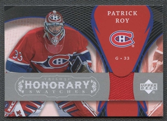2007/08 Upper Deck Trilogy Honorary Swatches #HSPR Patrick Roy Jersey