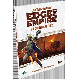 Star Wars RPG Edge of the Empire: No Disintegrations (FFG)