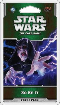 Star Wars LCG: So Be It Force Pack